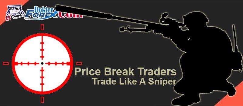 Pelaku Price Break Trading DokterForex adalah Para Sniper Sejati